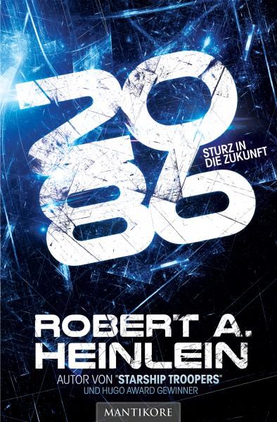 2086 Sturz in die Zukunft - Ein Science Fiction Roman von Robert A. Heinlein
