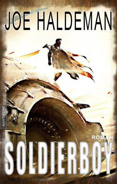 Soldierboy - Ein Science-Fiction-Roman vom Hugo und Nebula Award Preisträger Joe Haldeman