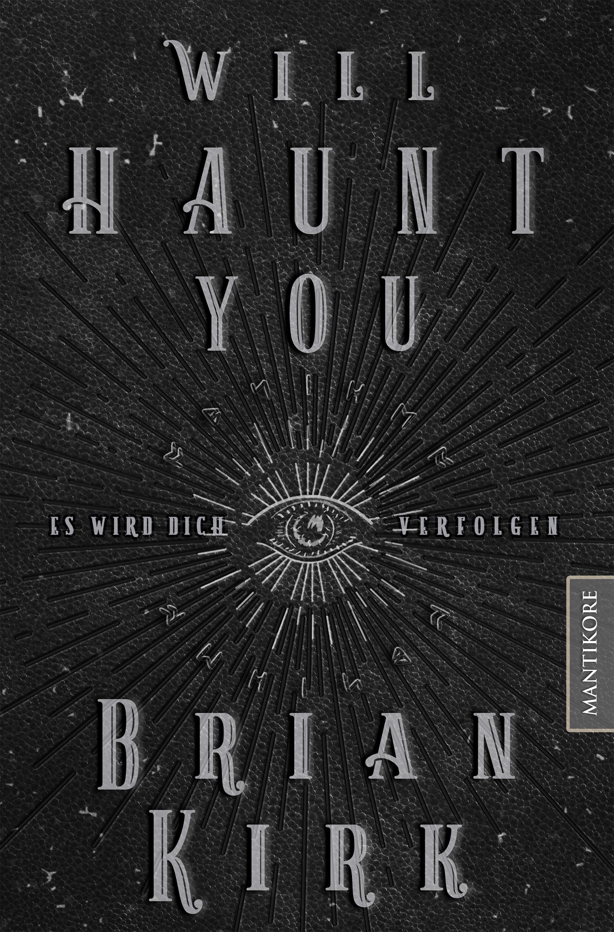 Will Haunt You Dieses Buch Wird Dich Verfolgen Dusterwelten Romane Mantikore Verlag