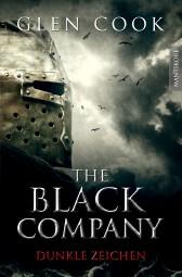 The Black Company - Dunkle Zeichen: Ein Dark-Fantasy-Roman von Kult Autor Glen Cook