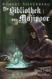 Die Bibliothek von Majipoor – Die Majipoor Chroniken Band 2