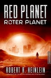 Red Planet - Roter Planet: Ein Scifi Roman von Robert A. Heinlein