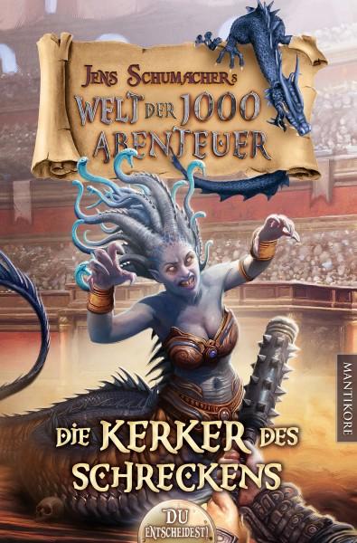 Die Welt der 1000 Abenteuer - Die Kerker des Schreckens: Ein Fantasy-Spielbuch