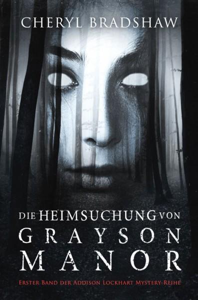 Die Heimsuchung von Grayson Manor (E-Book)