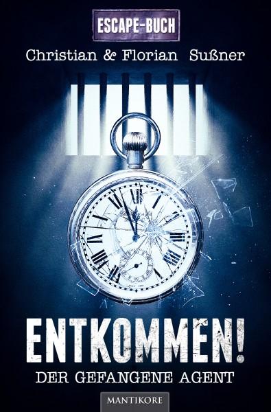 Entkommen! Der gefangene Geheimagent: Ein Escape Buch