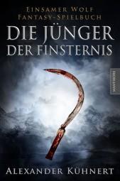 Die Jünger der Finsternis - Ein Einsamer Wolf Spielbuch