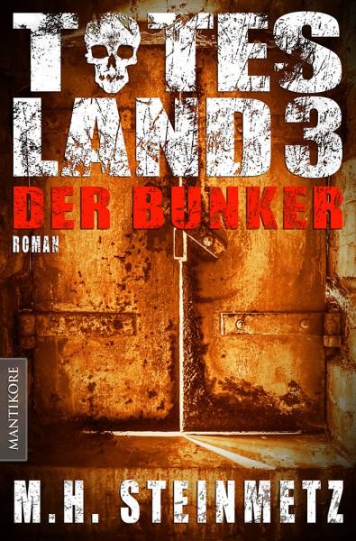Totes Land 3: Der Bunker (E-Book)