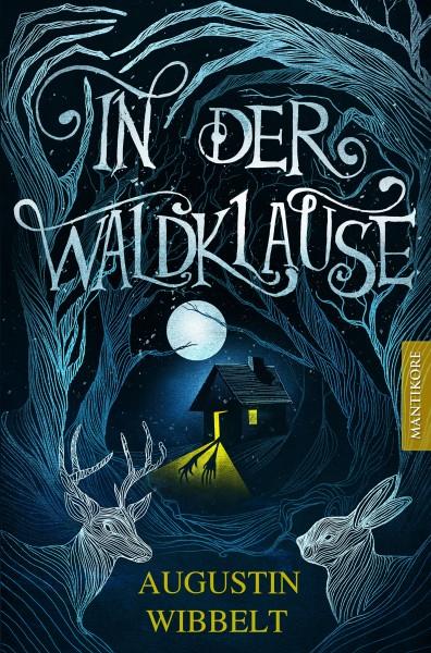In der Waldklause - Märchen für kleine und große Kinder bis zu 80 Jahre und darüber (E-Book)