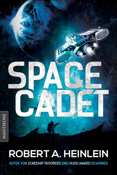 Space Cadet: Ein Science Fiction Roman von Robert A. Heinlein